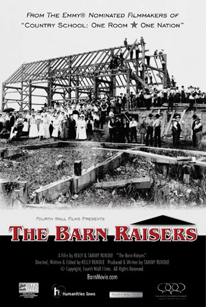 """The Barn Raisers"" a Documentary Feature Film by Kelly & Tammy Rundle"